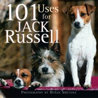 101 USES FOR A JACK RUSSEL