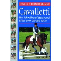 CAVALLETTI - THE SCHOOLING OF HORSE AND RIDER OVER GROUND RULES