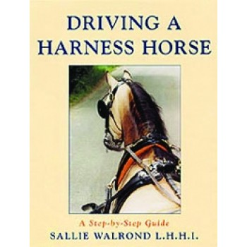 DRIVING A HARNESS HORSE, A STEP BY STEP GUIDE