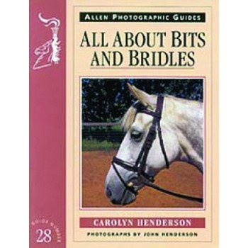 ALLEN PHOTOGRAPHIC GUIDE ALL ABOUT BITS & BRIDLES(28)