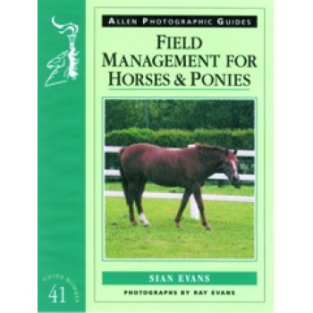 ALLEN PHOTOGRAPHIC GUIDE FIELD MANAGEMENT FOR HORSES &PONIES(41)