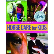 CHERRY HILL`S HORSE CARE FOR KIDS