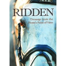 RIDDEN - DRESSAGE FROM THE HORSES POINT OF VIEW